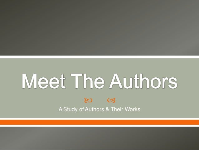         A Study of Authors & Their Works