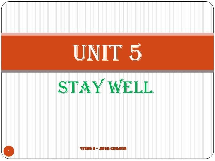 UNIT 5    STAY WELL      TEENS 2 - MISS CARMEN1