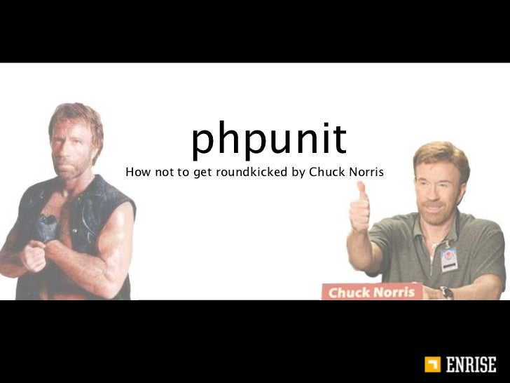 phpunitHow not to get roundkicked by Chuck Norris