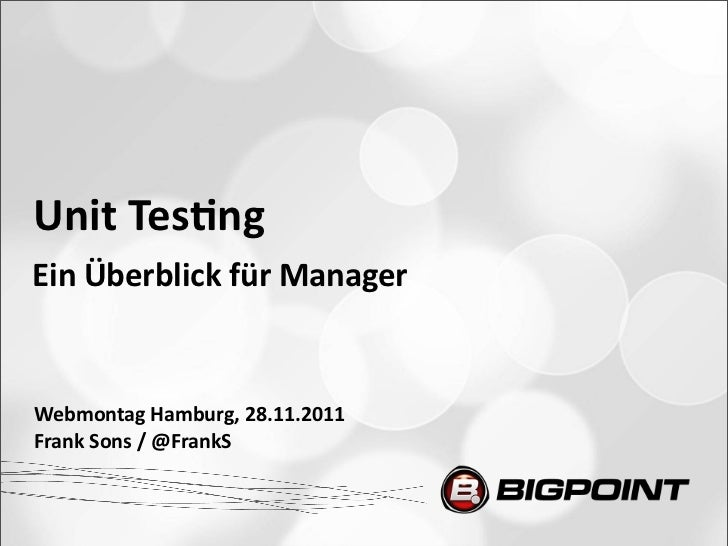 Unit Tes)ngEin Überblick für ManagerWebmontag Hamburg, 28.11.2011Frank Sons / @FrankS
