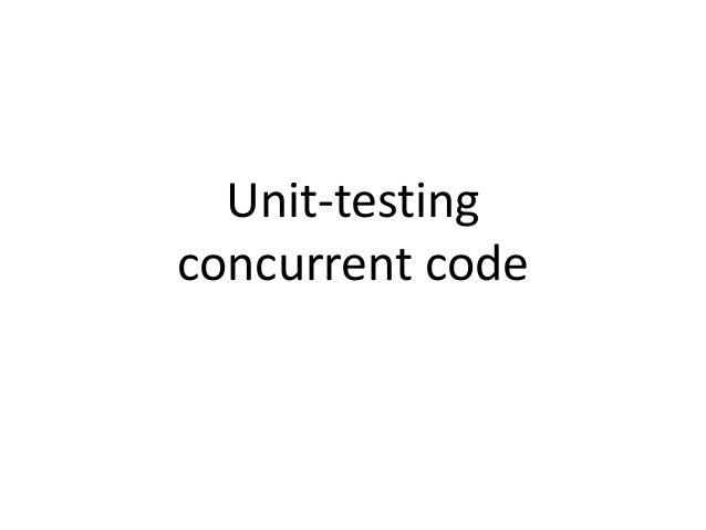 Unit-testing concurrent code