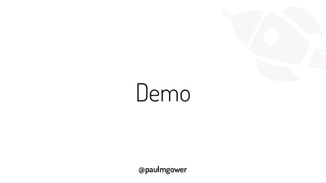 @paulmgower Demo