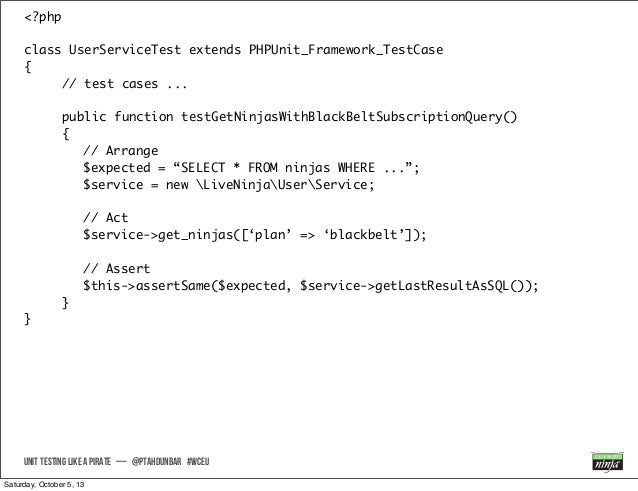 <?php class UserServiceTest extends PHPUnit_Framework_TestCase { // test cases ... public function testGetNinjasWithBlackB...