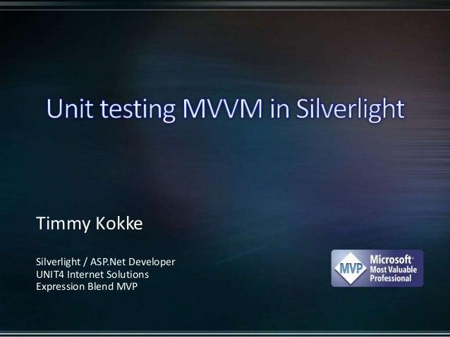 Timmy Kokke Silverlight / ASP.Net Developer UNIT4 Internet Solutions Expression Blend MVP