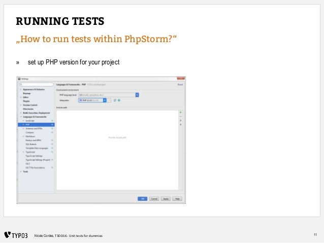 """11Nicole Cordes, T3DD16 - Unit tests for dummies RUNNING TESTS """"How to run tests within PhpStorm?"""" » set up PHP version fo..."""