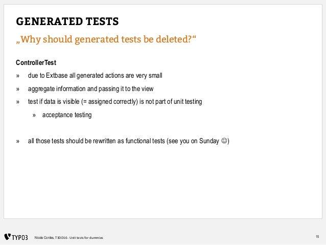 "15Nicole Cordes, T3DD16 - Unit tests for dummies GENERATED TESTS ""Why should generated tests be deleted?"" ControllerTest »..."