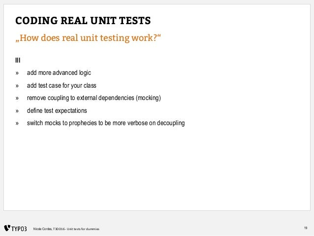 """19Nicole Cordes, T3DD16 - Unit tests for dummies CODING REAL UNIT TESTS """"How does real unit testing work?"""" III » add more ..."""
