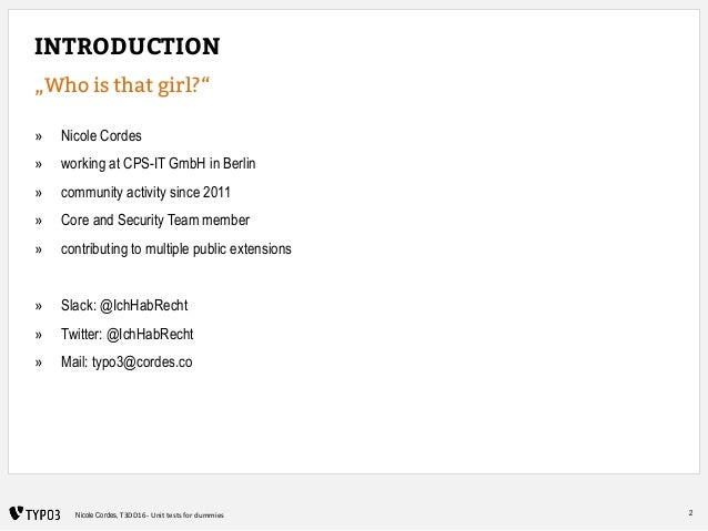 """2Nicole Cordes, T3DD16 - Unit tests for dummies INTRODUCTION """"Who is that girl?"""" » Nicole Cordes » working at CPS-IT GmbH ..."""