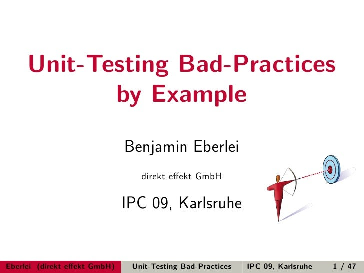 Unit-Testing Bad-Practices             by Example                                Benjamin Eberlei                         ...
