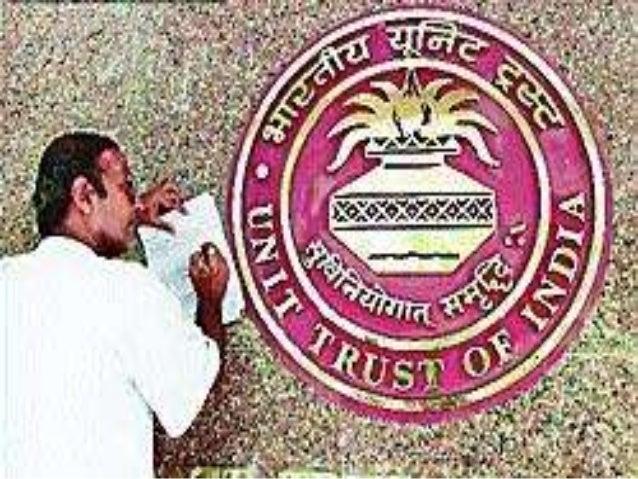 UNIT TRUST OF INDIAPresenting By -- Preeti Verma, Niharika Singh, NeelamPanday,                         Rahul Singh & Pawa...
