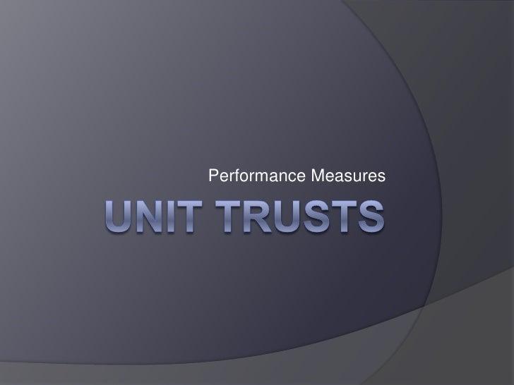 Unit Trusts<br />Performance Measures<br />