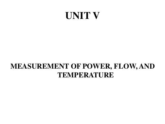 UNIT V MEASUREMENT OF POWER, FLOW, AND TEMPERATURE