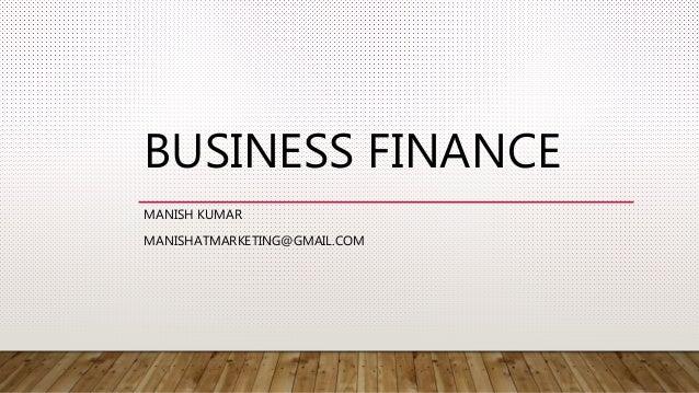 BUSINESS FINANCE MANISH KUMAR MANISHATMARKETING@GMAIL.COM