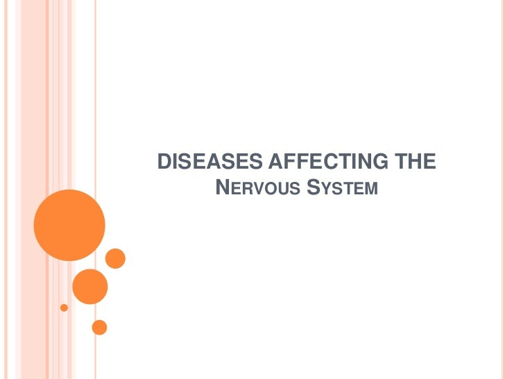 DISEASES AFFECTING THE     NERVOUS SYSTEM