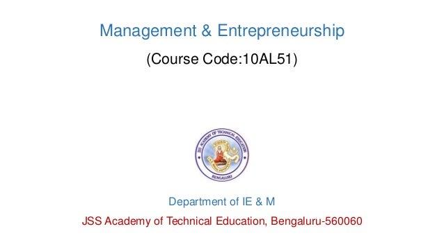 Management & Entrepreneurship (Course Code:10AL51) Department of IE & M JSS Academy of Technical Education, Bengaluru-5600...
