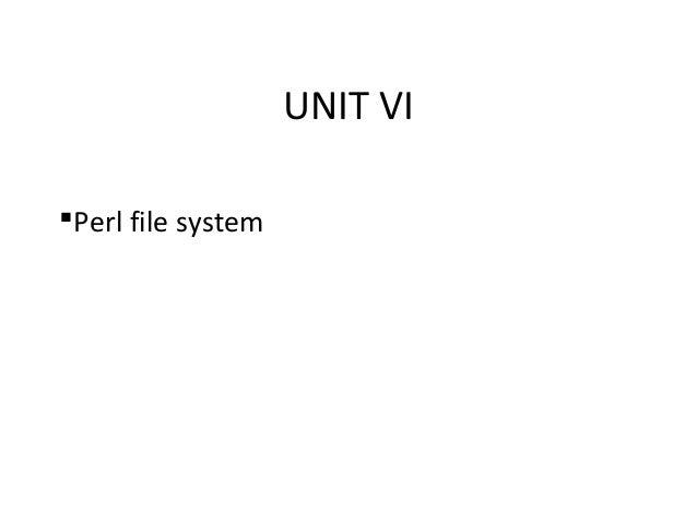 UNIT VI Perl file system