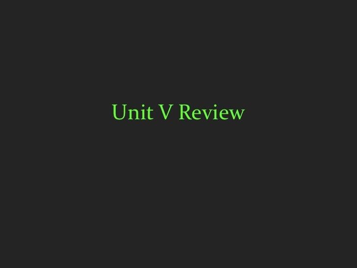 Unit V Review
