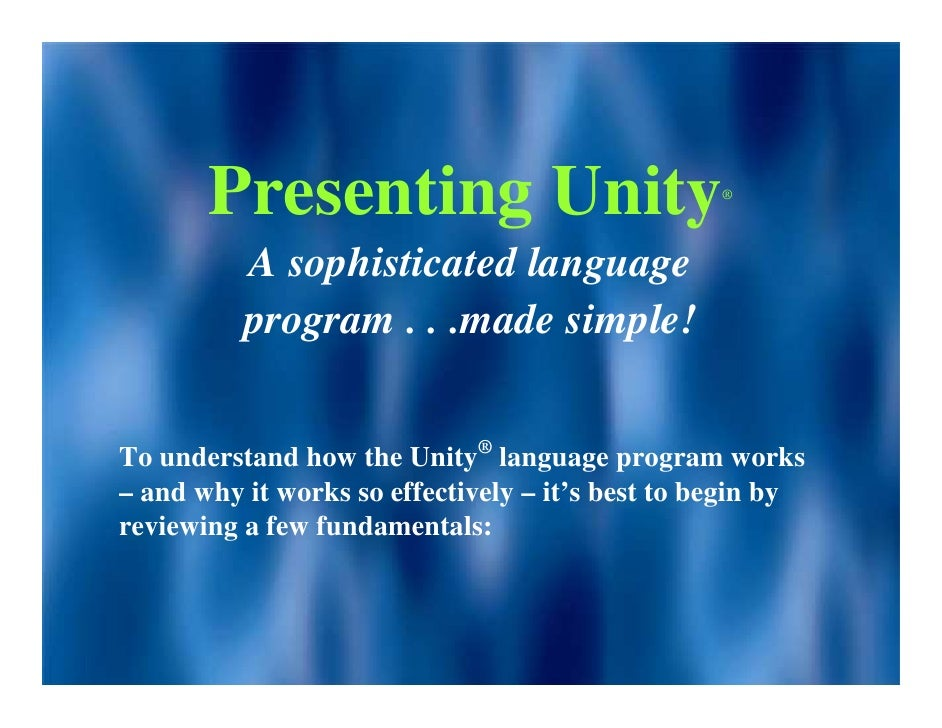 Presenting Unity                           ®               A sophisticated language           program . . .made simple!   ...