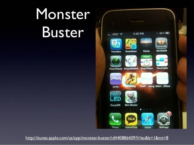 Monster Buster http://itunes.apple.com/us/app/monster-buster/id440886409?l=ko&ls=1&mt=8