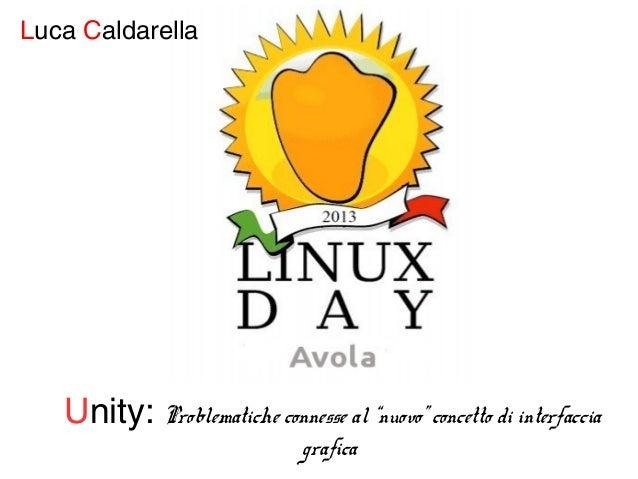 """Luca Caldarella  Unity: Problematiche connesse al """"nuovo"""" concetto di interfaccia grafica"""