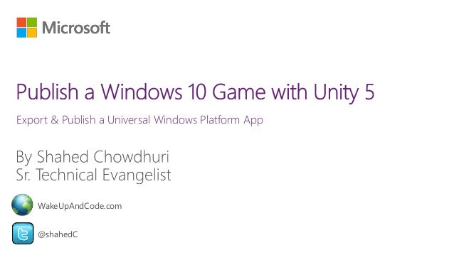 Export & Publish a Universal Windows Platform App @shahedC WakeUpAndCode.com