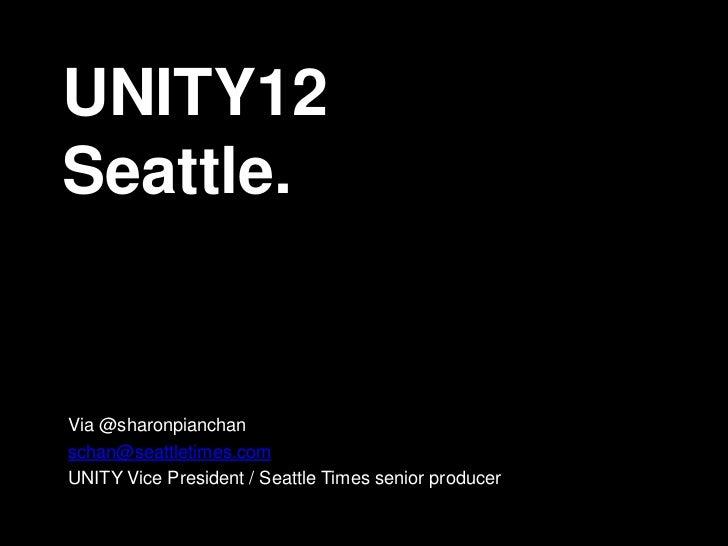 UNITY12Seattle.Via @sharonpianchanschan@seattletimes.comUNITY Vice President / Seattle Times senior producer