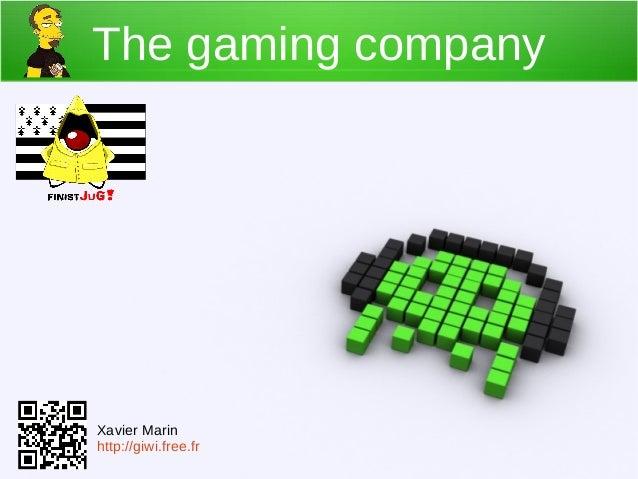 The gaming company  Xavier Marin http://giwi.free.fr