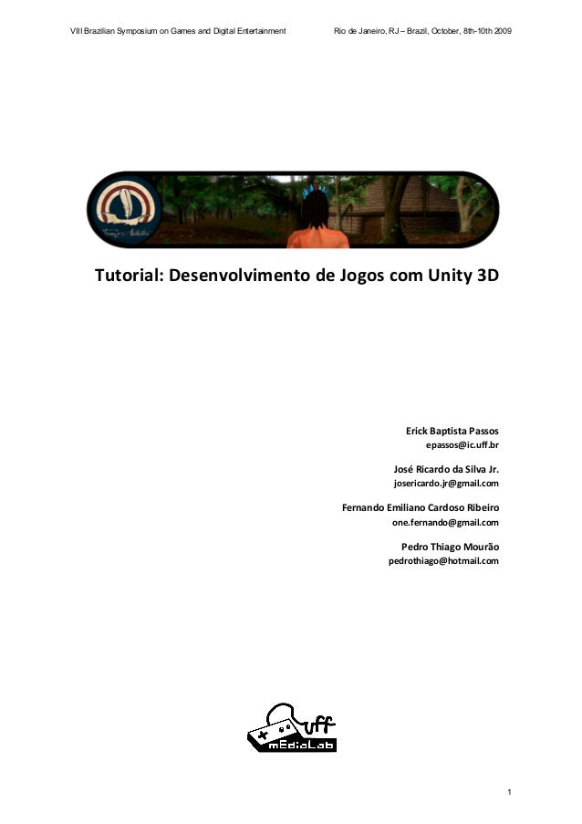 VIII Brazilian Symposium on Games and Digital Entertainment Rio de Janeiro, RJ – Brazil, October, 8th-10th 2009  Tutorial:...