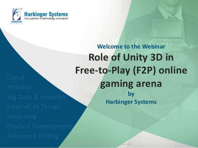 Unity 3D: Role of Unity 3D in Free-to-Play (F2P) Gaming Arena - Webin…