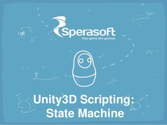 Unity3D Scripting: State Machine
