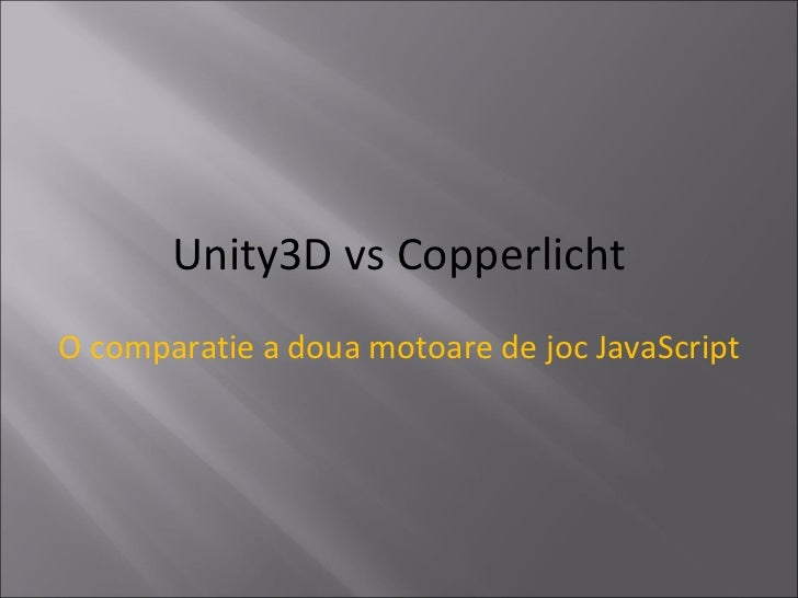 Unity3D vs Copperlicht O comparatie a doua motoare de joc JavaScript