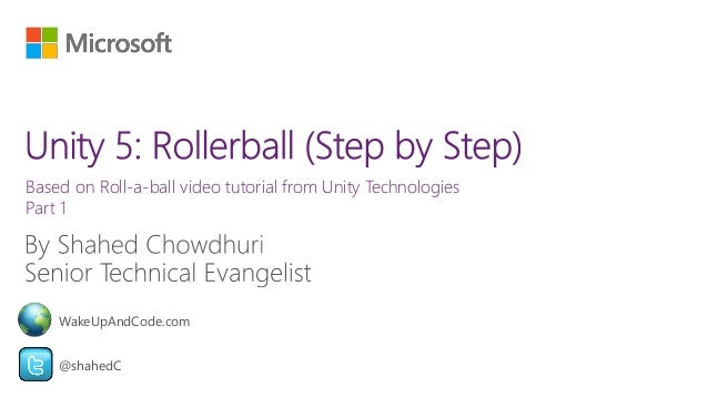 Based on Roll-a-ball video tutorial from Unity Technologies Part 1 @shahedC WakeUpAndCode.com