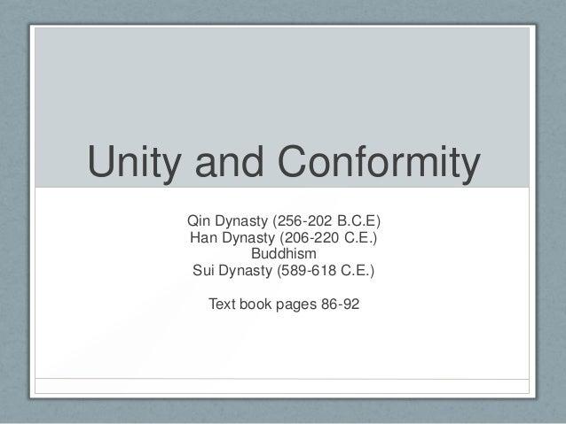 Unity and Conformity     Qin Dynasty (256-202 B.C.E)     Han Dynasty (206-220 C.E.)             Buddhism     Sui Dynasty (...