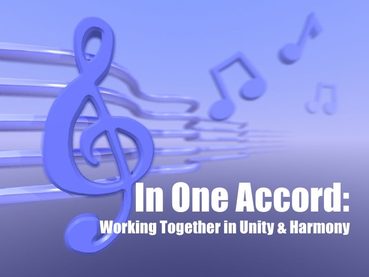 In One Accord: Working Together in Unity & Harmony