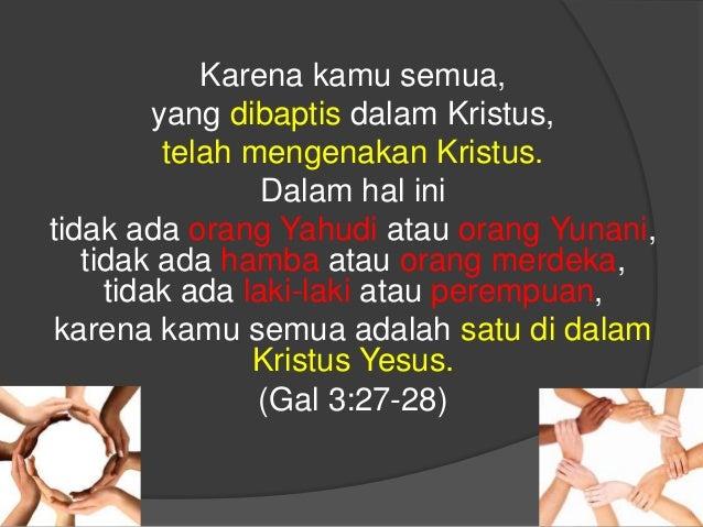 One in Christ  Tidak ada yang superior dari yang lain  Satu kesatuan, tidak terpisah