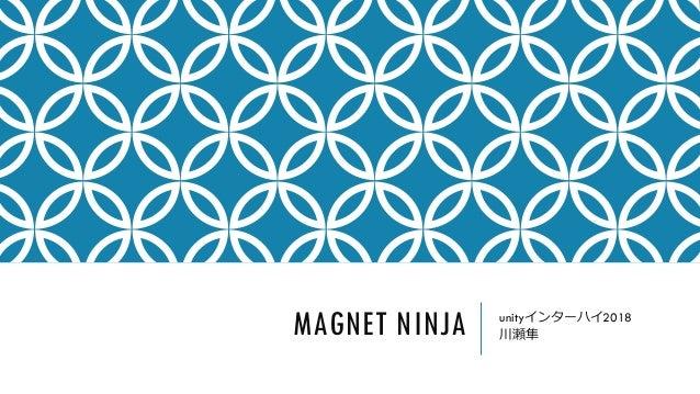 MAGNET NINJA unity 2018