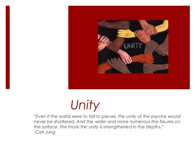 """Unity """"Even if the world were to fall to pieces, the unity of the psyche would never be shattered. And the wider and more ..."""
