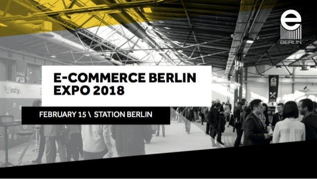 E-commerce Berlin Expo 2018 - How to boost your online sales using ma…