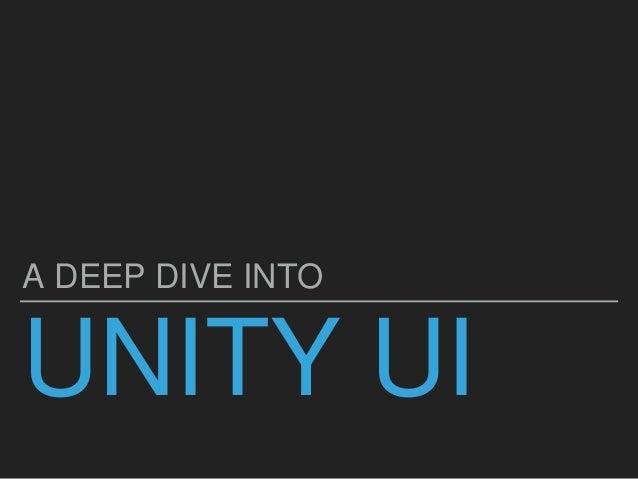 UNITY UI A DEEP DIVE INTO