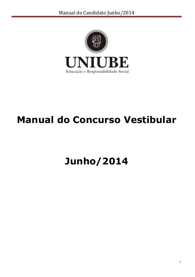 Manual do Candidato Junho/2014 1 Manual do Concurso Vestibular Junho/2014