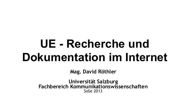 UE - Recherche undDokumentation im Internet             Mag. David Röthler             Universität Salzburg  Fachbereich K...