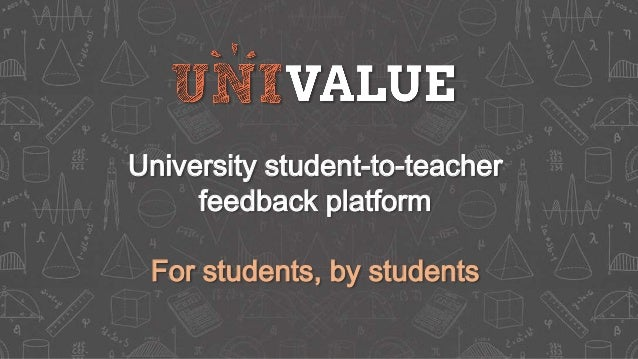 University student-to-teacher feedback platform For students, by students