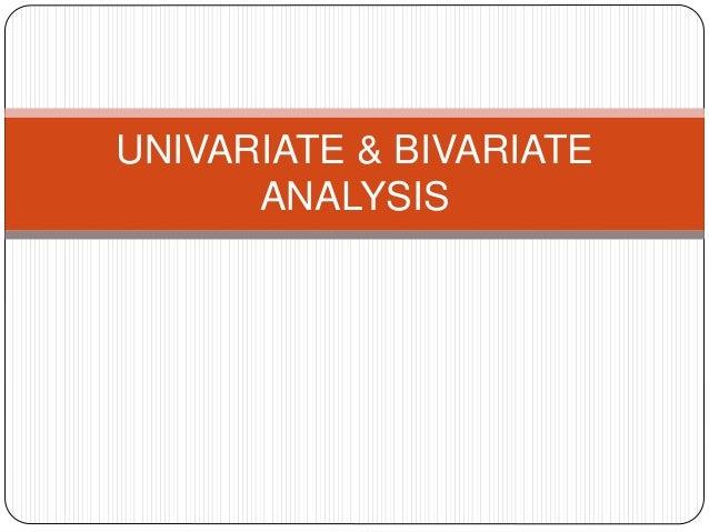 UNIVARIATE & BIVARIATE ANALYSIS