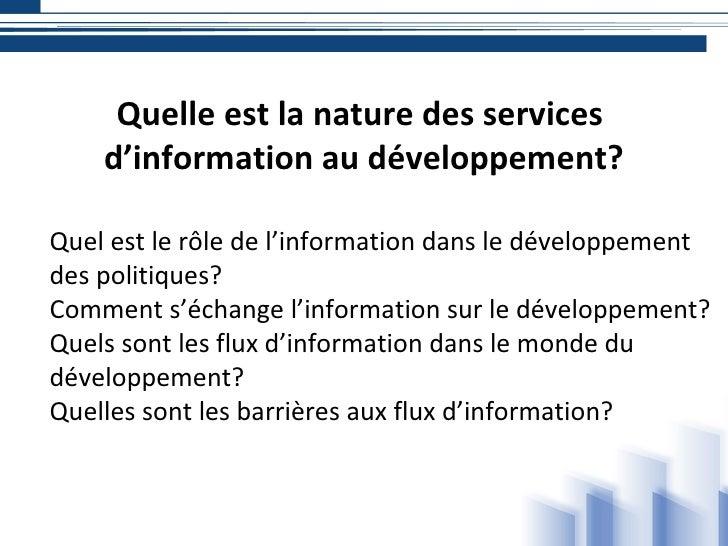 Quelle est la nature des services d'information au développement Slide 2