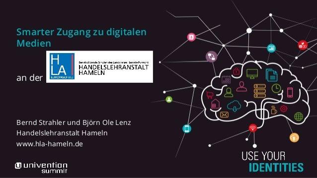 Smarter Zugang zu digitalen Medien an der Bernd Strahler und Björn Ole Lenz Handelslehranstalt Hameln www.hla-hameln.de