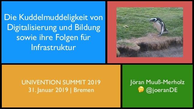 Jöran Muuß-Merholz 🤔 @joeranDE Die Kuddelmuddeligkeit von Digitalisierung und Bildung sowie ihre Folgen für Infrastruktur ...