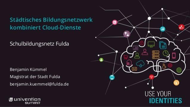 Städtisches Bildungsnetzwerk kombiniert Cloud-Dienste Schulbildungsnetz Fulda Benjamin Kümmel Magistrat der Stadt Fulda be...