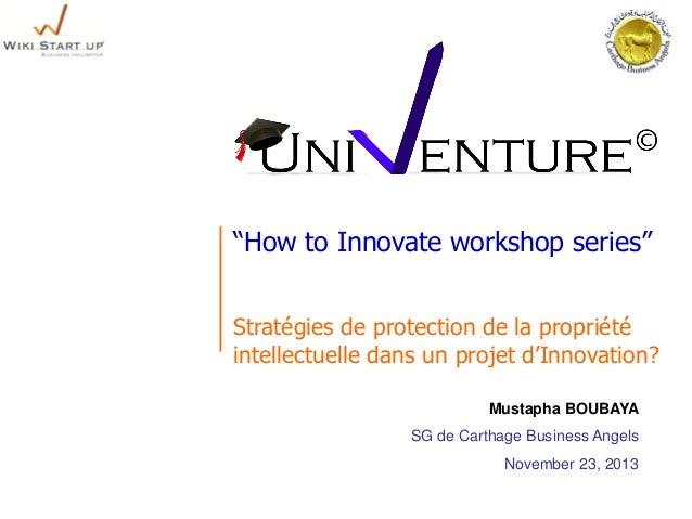 """""""How to Innovate workshop series"""" Stratégies de protection de la propriété intellectuelle dans un projet d'Innovation? Mus..."""