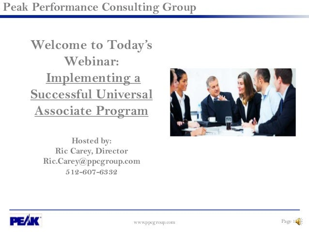www.ppcgroup.com Page 1 Peak Performance Consulting Group Welcome to Today's Webinar: Implementing a Successful Universal ...