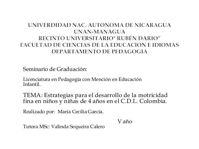 Seminario de Graduación: Licenciatura en Pedagogía con Mención en Educación Infantil. TEMA: Estrategias para el desarrollo...